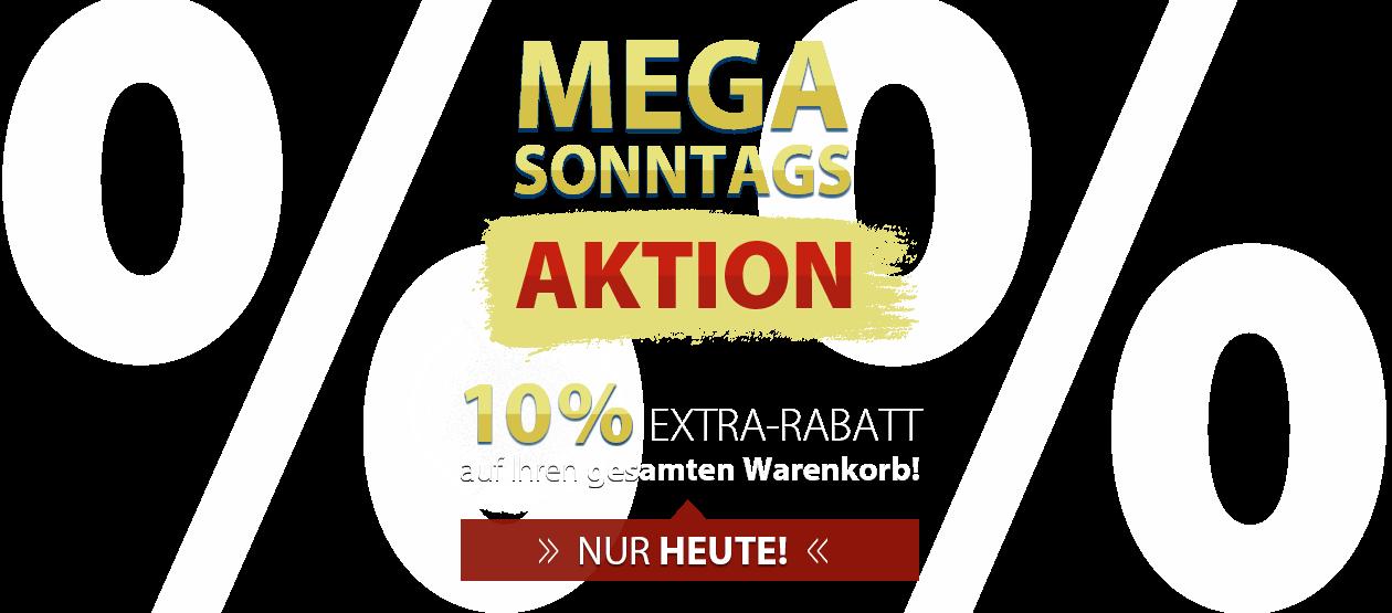 AUFGEPASST - 10% EXTRA-RABATT auf Ihren gesammten Warenkorbwert! NUR HEUTE!!